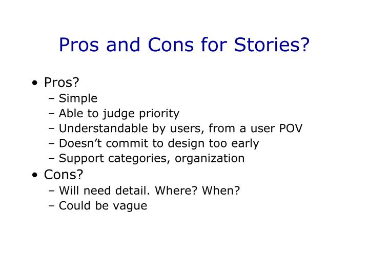 Pros and Cons for Stories?