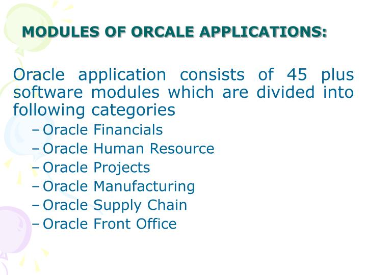 MODULES OF ORCALE APPLICATIONS: