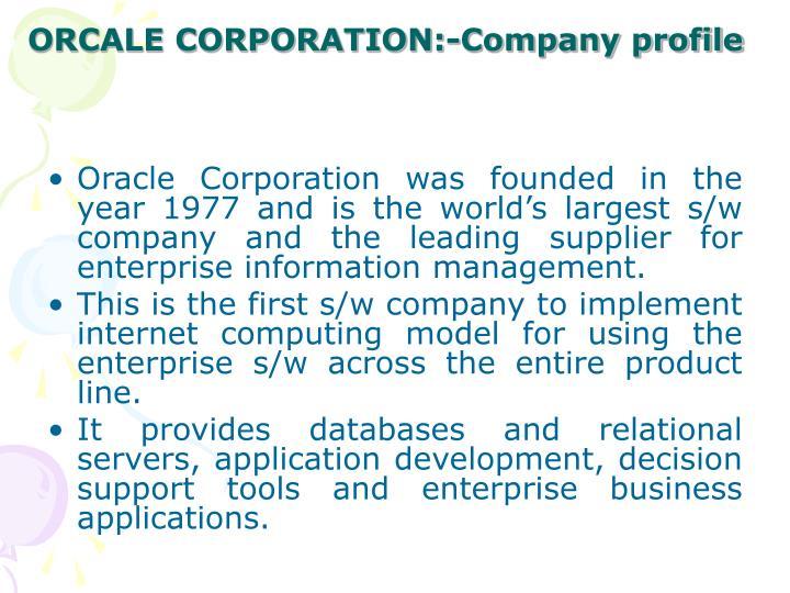 ORCALE CORPORATION:-Company profile