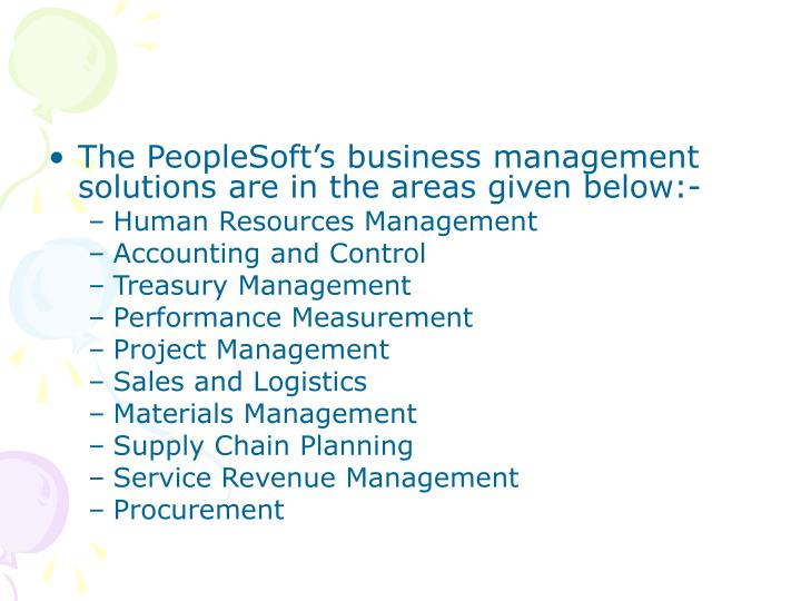 The PeopleSoft's business management solutions are in the areas given below:-