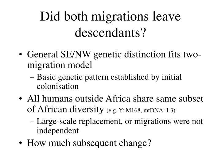 Did both migrations leave descendants?