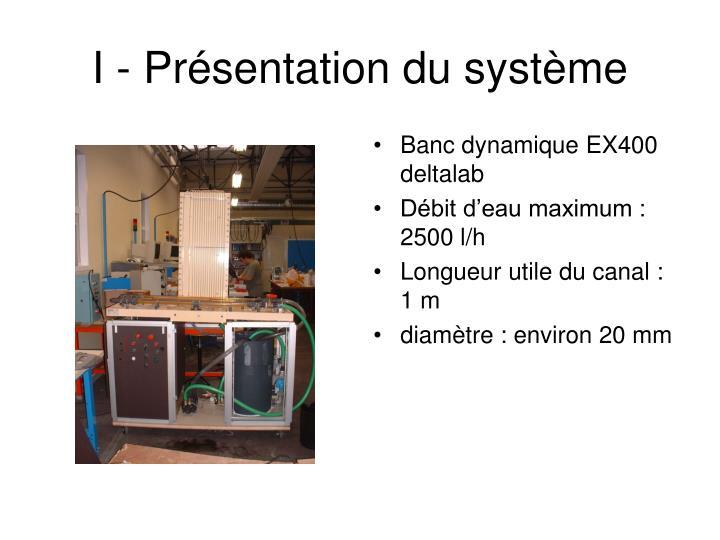 I - Présentation du système
