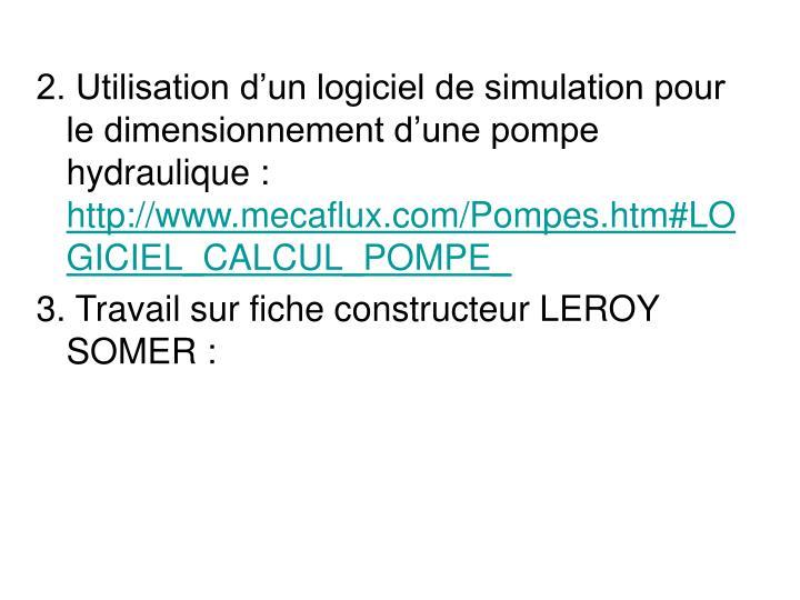 2. Utilisation d'un logiciel de simulation pour le dimensionnement d'une pompe hydraulique :