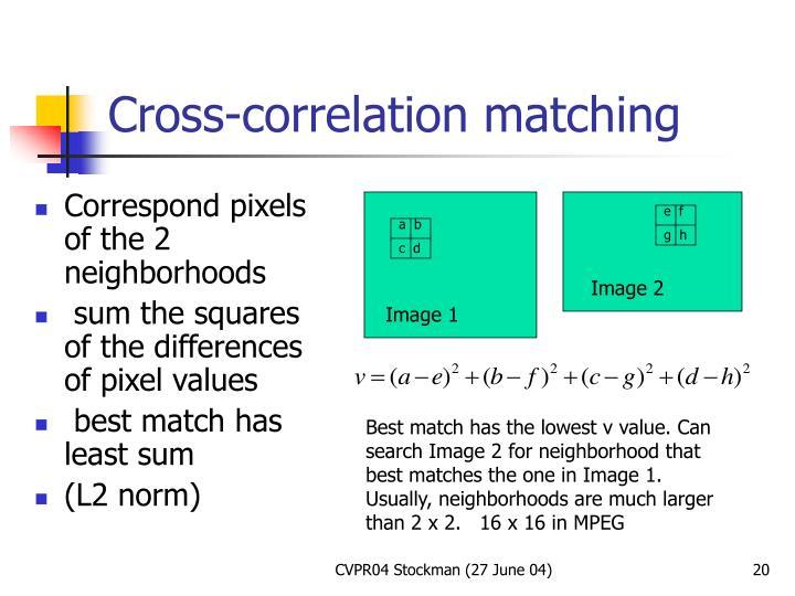 Cross-correlation matching