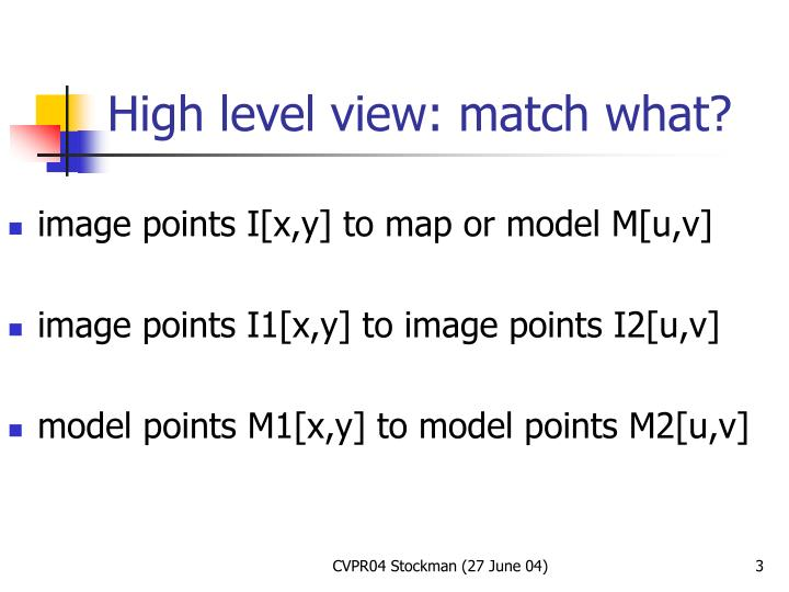 High level view: match what?