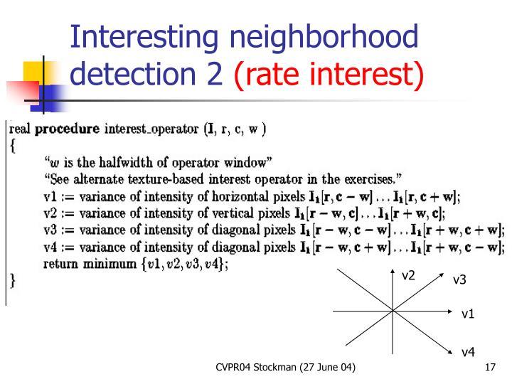 Interesting neighborhood detection 2