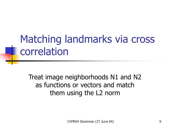 Matching landmarks via cross correlation