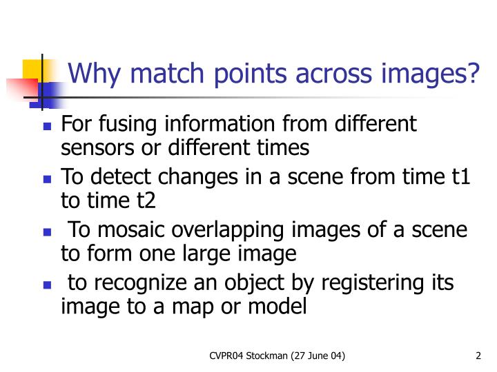 Why match points across images?