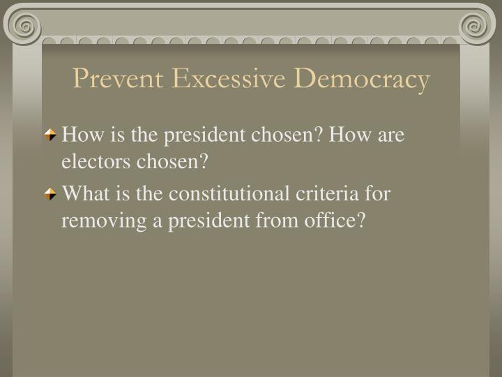 Prevent Excessive Democracy
