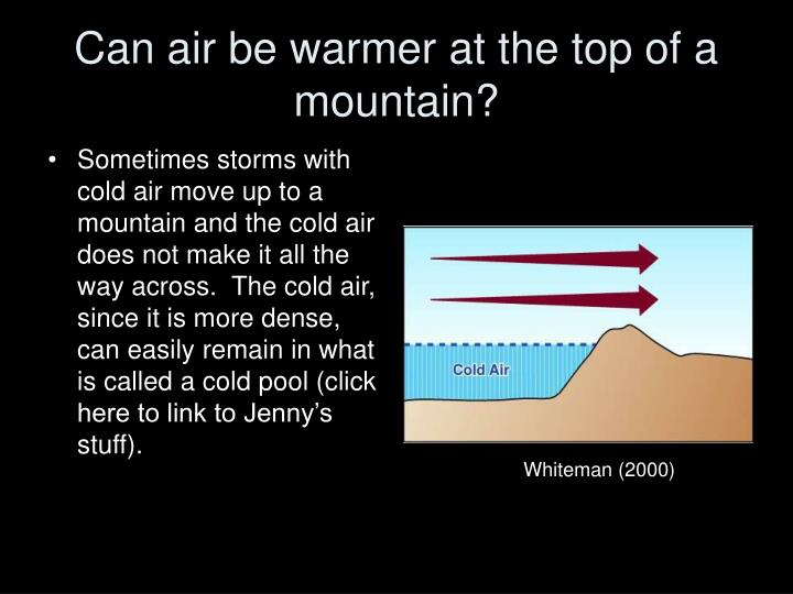 Can air be warmer at the top of a mountain?