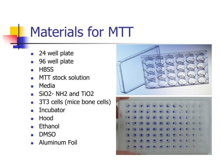 Materials for MTT