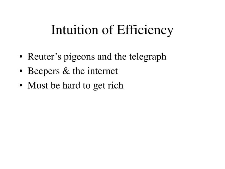 Intuition of Efficiency