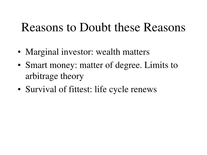 Reasons to Doubt these Reasons