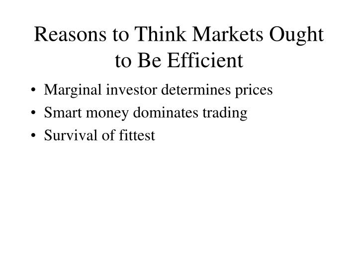 Reasons to Think Markets Ought to Be Efficient