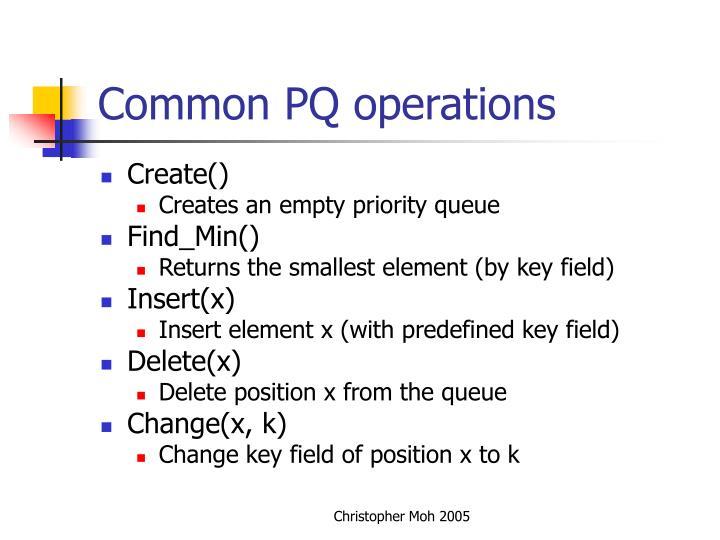 Common PQ operations