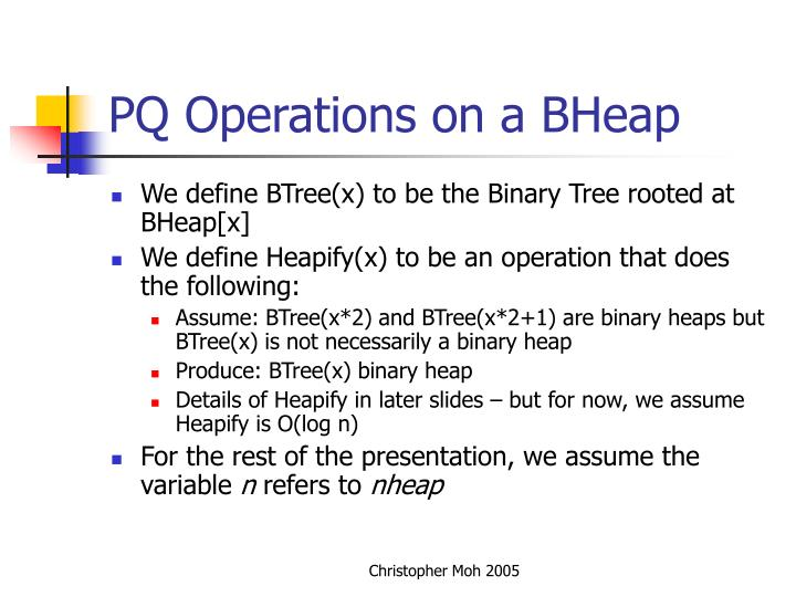 PQ Operations on a BHeap