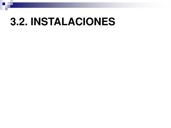 3.2. INSTALACIONES