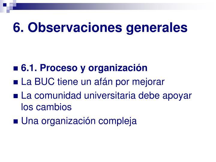 6. Observaciones generales