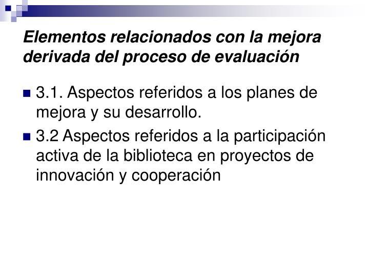 Elementos relacionados con la mejora derivada del proceso de evaluación