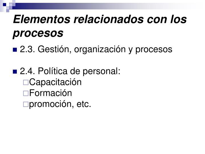 Elementos relacionados con los procesos