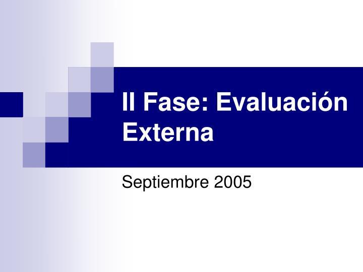 II Fase: Evaluación Externa