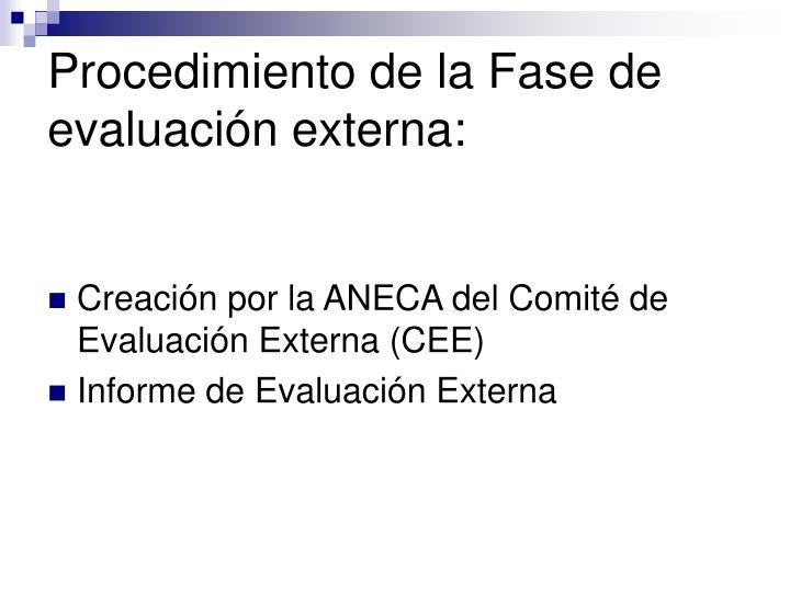 Procedimiento de la Fase de evaluación externa: