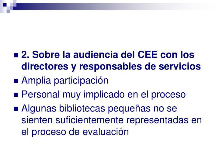 2. Sobre la audiencia del CEE con los directores y responsables de servicios
