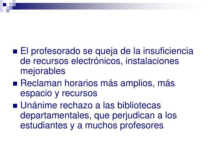 El profesorado se queja de la insuficiencia de recursos electrónicos, instalaciones mejorables