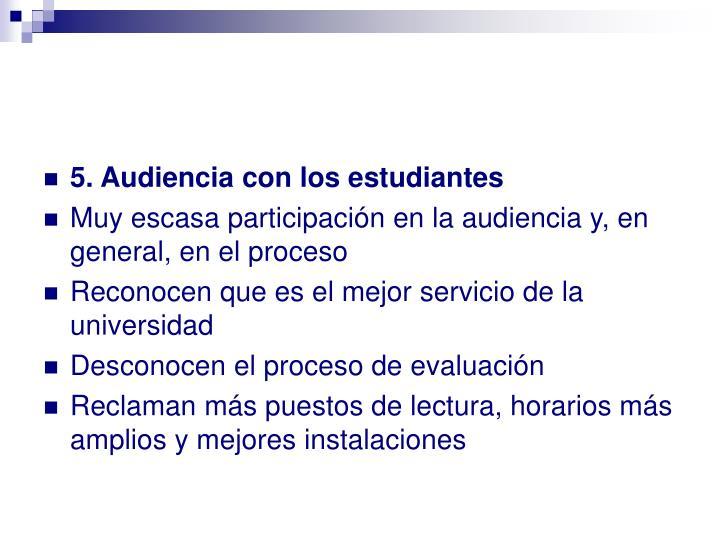 5. Audiencia con los estudiantes