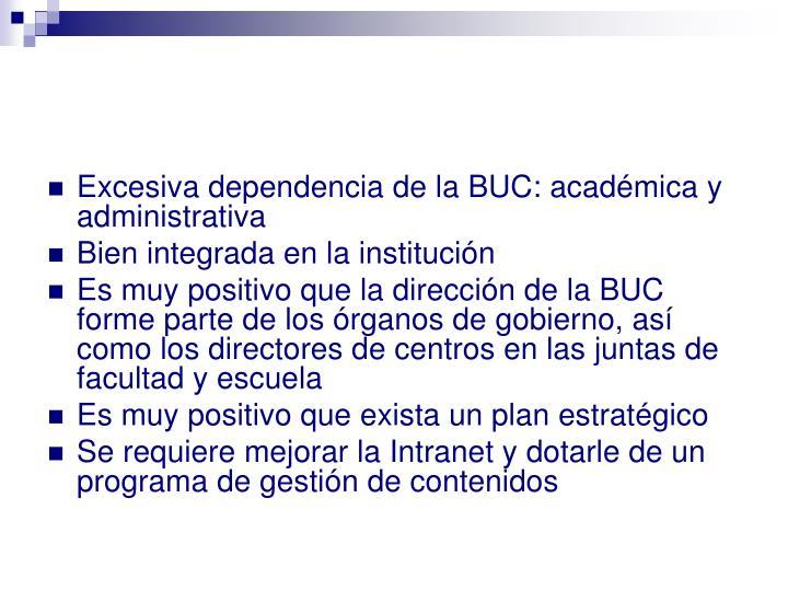 Excesiva dependencia de la BUC: académica y administrativa