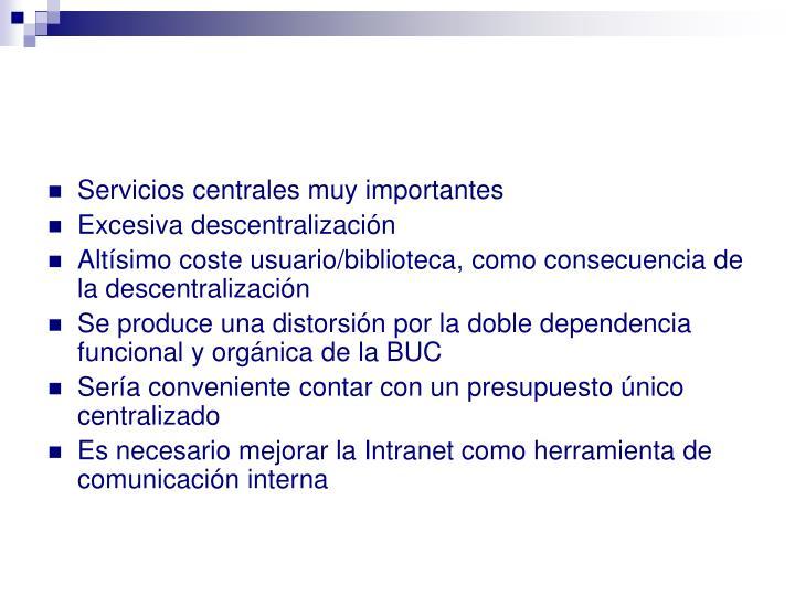 Servicios centrales muy importantes