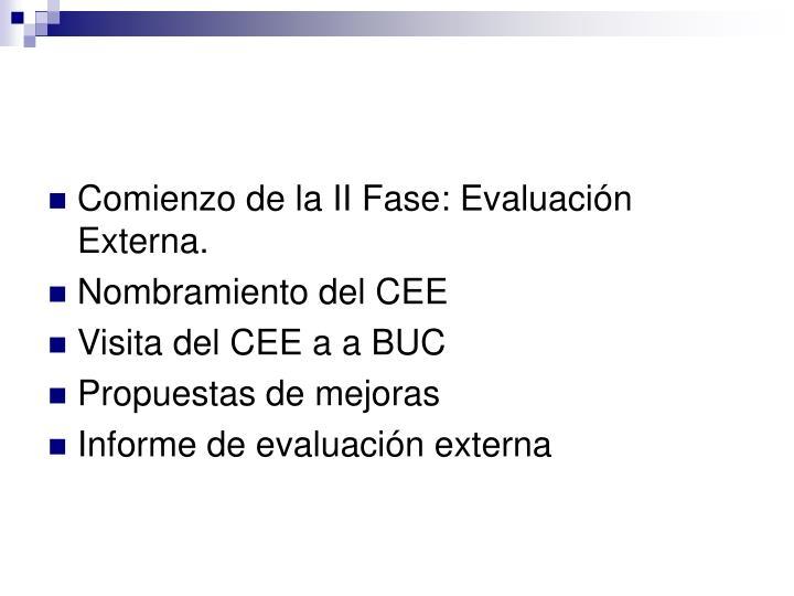Comienzo de la II Fase: Evaluación Externa.