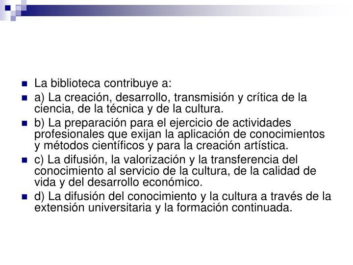 La biblioteca contribuye a: