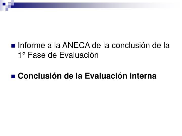 Informe a la ANECA de la conclusión de la 1° Fase de Evaluación