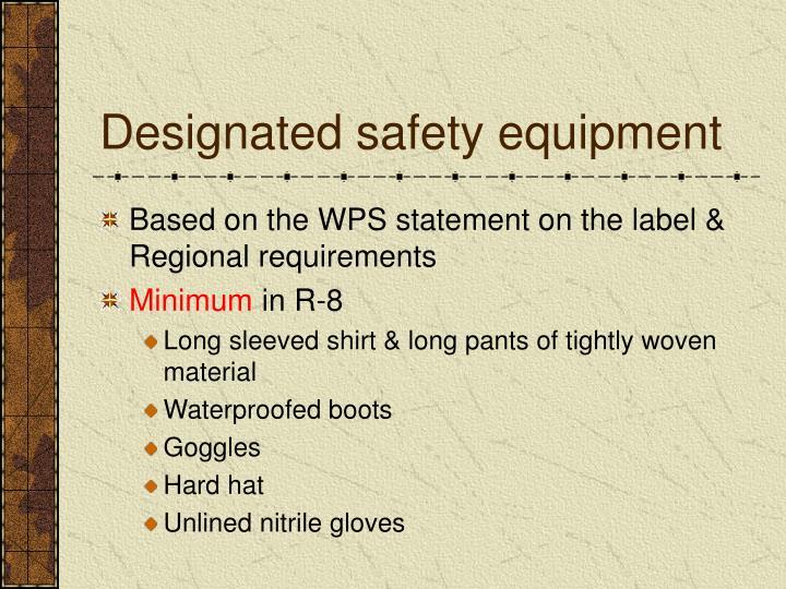 Designated safety equipment