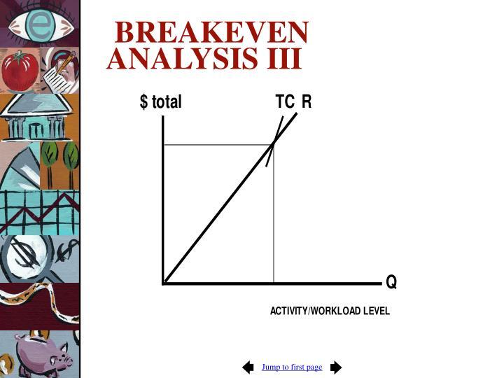 BREAKEVEN ANALYSIS III