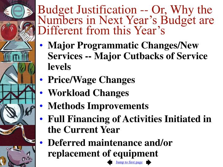 Budget Justification -- Or, Why the Numbers in Next Year's Budget are Different from this Year's