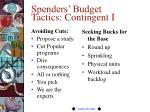 spenders budget tactics contingent i