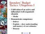 spenders budget tactics ubiquitous i