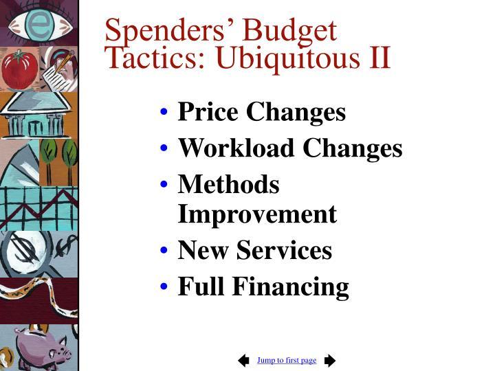 Spenders' Budget Tactics: Ubiquitous II