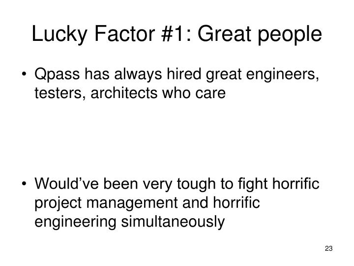 Lucky Factor #1: Great people