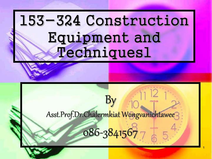 153-324 Construction Equipment and Techniques1