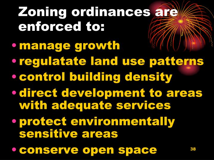 Zoning ordinances are enforced to: