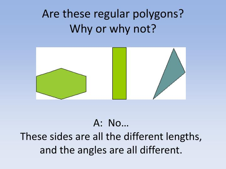 Are these regular polygons?