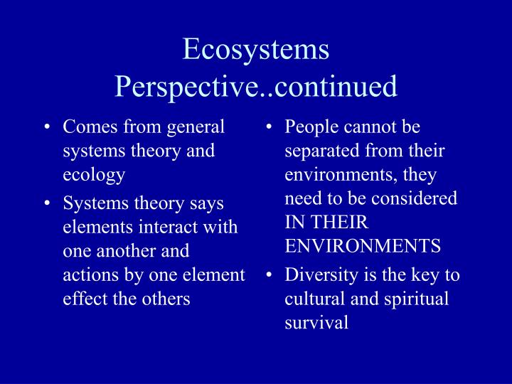 Comes from general systems theory and ecology