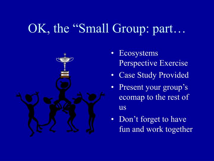 "OK, the ""Small Group: part…"