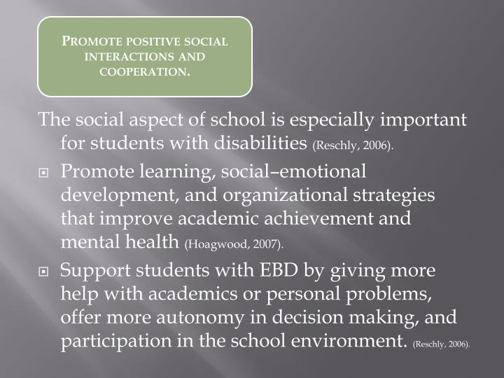 Promote positive social interactions and cooperation.