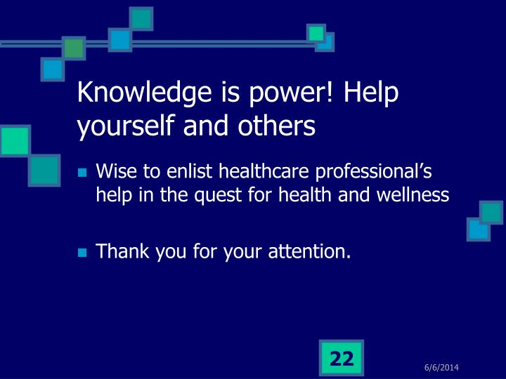 Knowledge is power! Help yourself and others