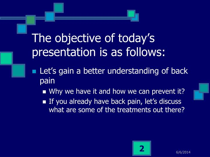 The objective of today's presentation is as follows: