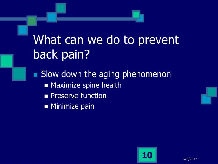 What can we do to prevent back pain?